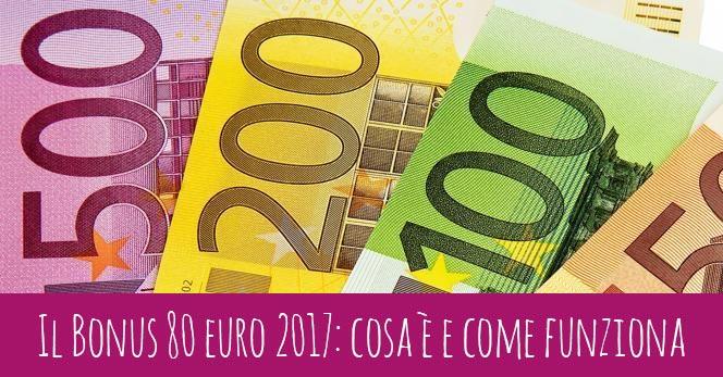 Il Bonus 80 euro 2017: cosa è e come funziona